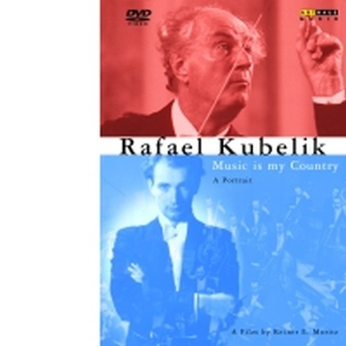 Music is my Country - Un ritratto  KUBELIK RAFAEL