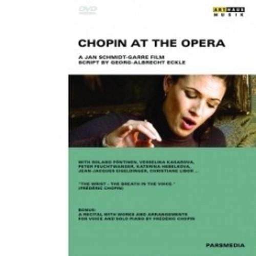 Chopin at the Opera - Un film diJan Schmidt-Garre  CHOPIN FRYDERYK