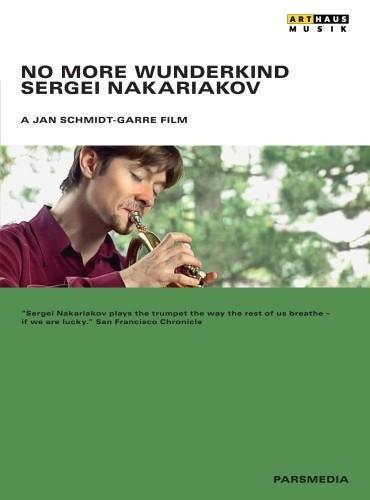 No More Wunderkind - Sergei Nakariakov  NAKARIAKOV SERGEI  tr
