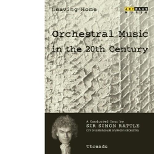 Leaving Home Vol.7: Threads - Guida alla musica del XX secolo  RATTLE SIMON Dir