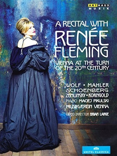 A recital with Renée Fleming - Vienna at the turn of 20th Century  FLEMING RENÉE  sop