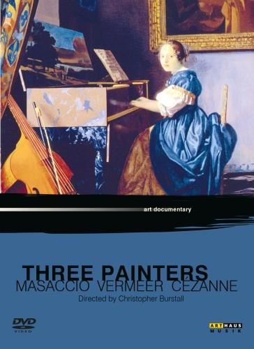 Three Painters - Masaccio, Vermeer, Cézanne  VARI