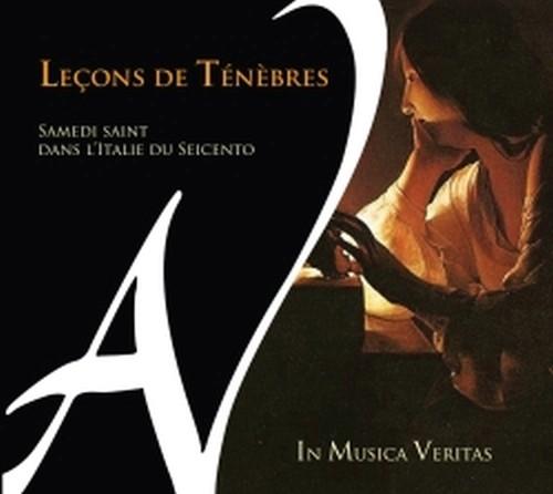 Leçons De Tenebres - Il giovedi santo nell'Italia del '600  IN MUSICA VERITAS