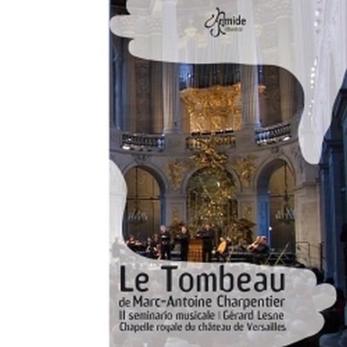 Le Tombeau  CHARPENTIER MARC-ANTOINE