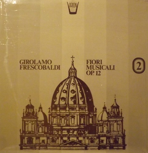 Fiori Musicali op.12 (integrale), Vol.2  FRESCOBALDI GIROLAMO