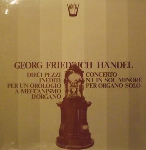 10 Pezzi inediti composti per un orologio a meccanismo d'organo  HANDEL GEORG FRIEDRICH
