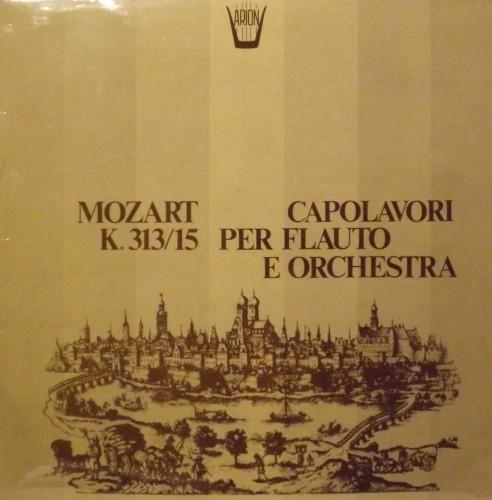 Capolavori per flauto e orchestra: K 313-15  MOZART WOLFGANG AMADEUS