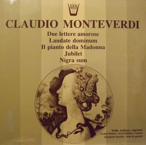 Laudate Domini, il pianto della Madonna, due lettere amorose, Jubilet, Nigra sum  MONTEVERDI CLAUDIO