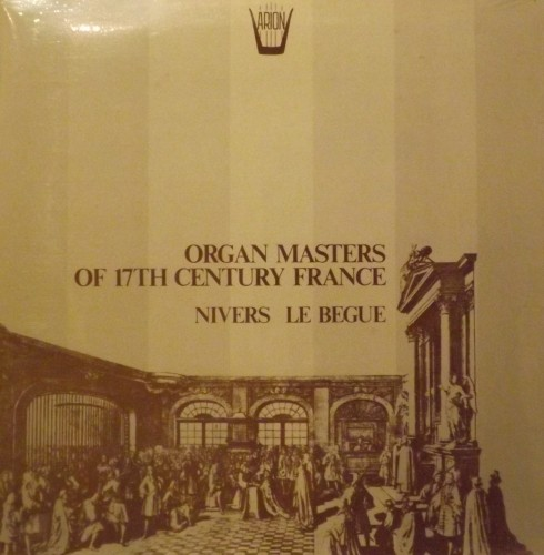 Organ masters of the 17th Century France - Opere per organo  NIVERS GUILLAME-GABRIEL