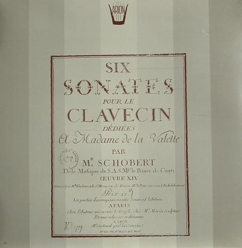 Six Sonates pour le clavecin op.XIV dédiées a Madame de la Vallette  SCHOBERT JOHANN