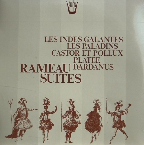 Suites from: Les paladins, Les Indes galantes, Platee, Dardanus  RAMEAU JEAN PHILIPPE
