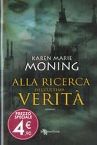 ALLA RICERCA DELL'ULTIMA VERITA' Moning Karen Marie