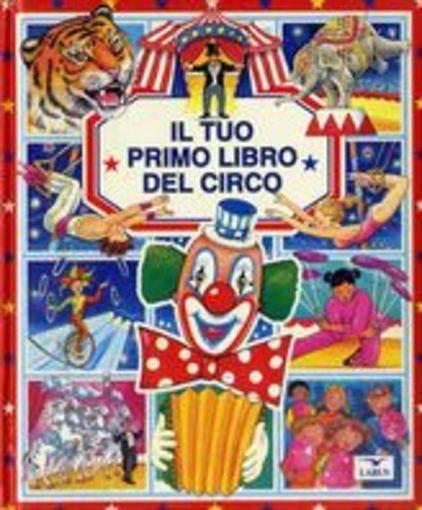 TUO PRIMO LIBRO DEL CIRCO (IL) aa.vv
