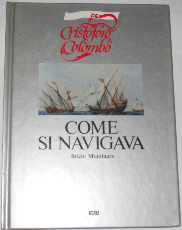 Cristoforo Colombo. Come si navigava -