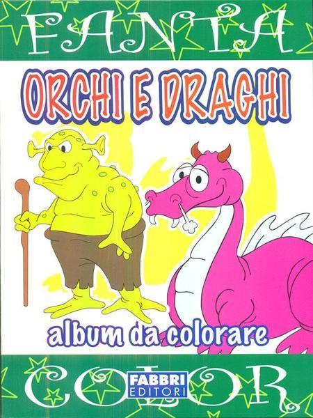 ORCHI E DRAGHI