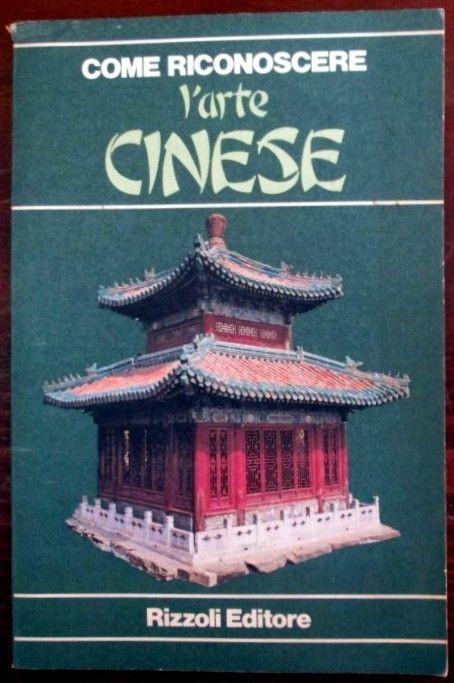 Come riconoscere l'arte cinese,Franca Bedin,Rizzoli