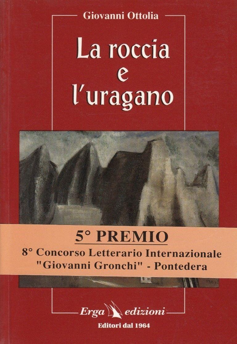 La roccia e l'uragano,Giovanni Ottolia,Erga