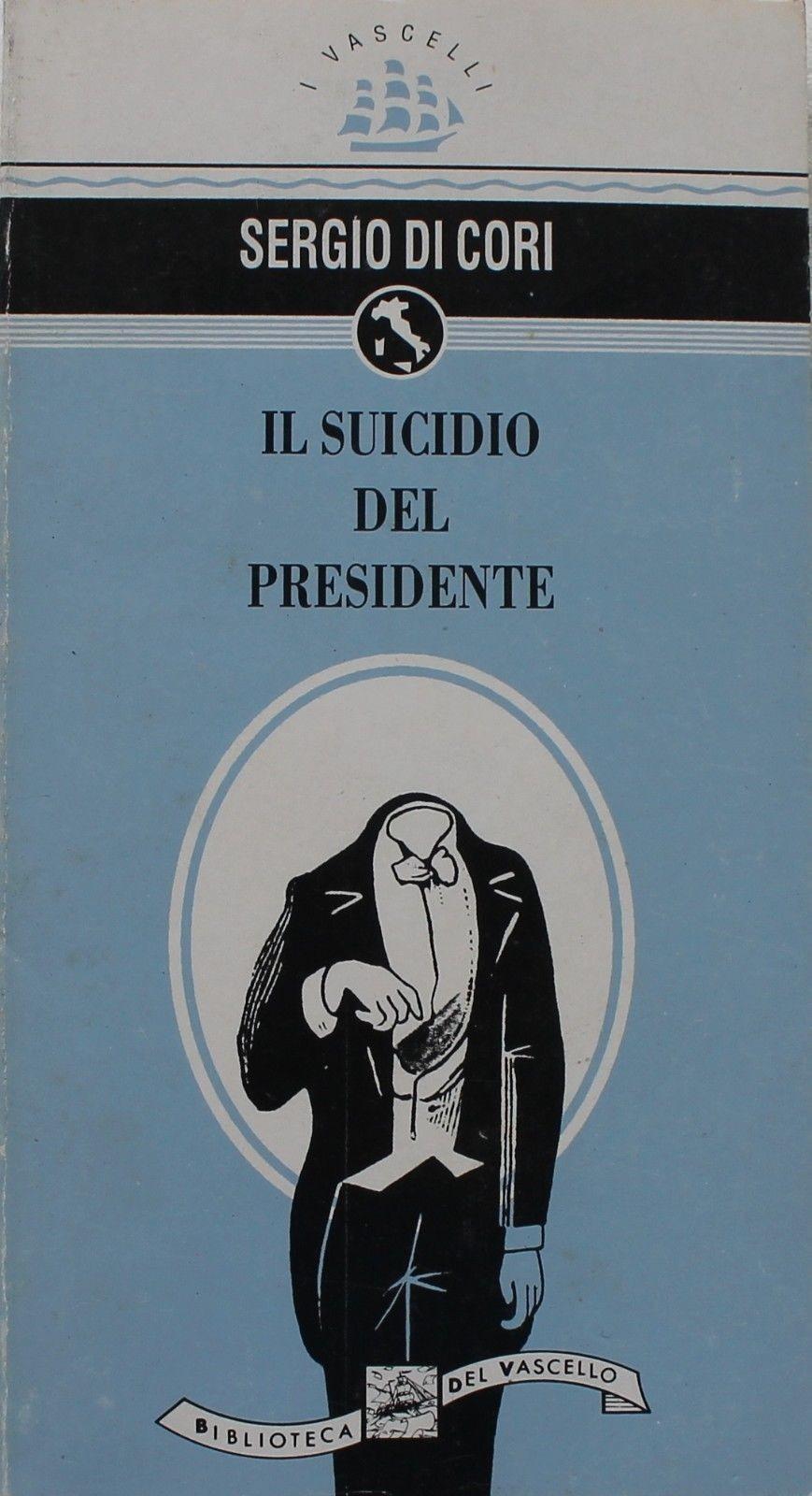 Il suicidio del presidente,Sergio Di Cori,Biblioteca del Vascello