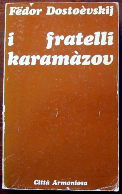 I fratelli Karamàzov,Fedor Dostoèvskij,Città Armoniosa