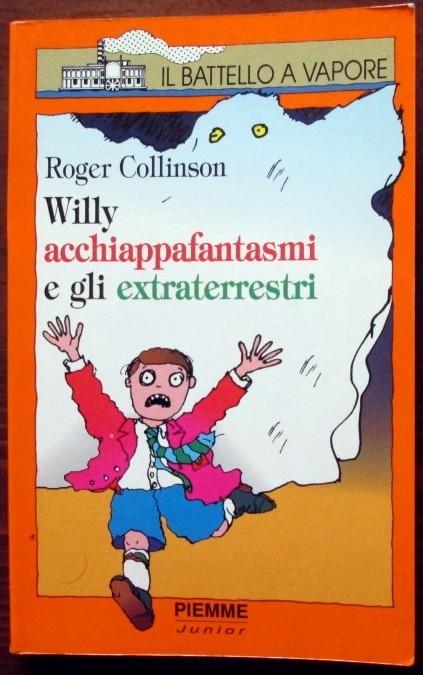 Willy acchiappafantasmi e gli extraterrestri,Roger Collinson,Piemme