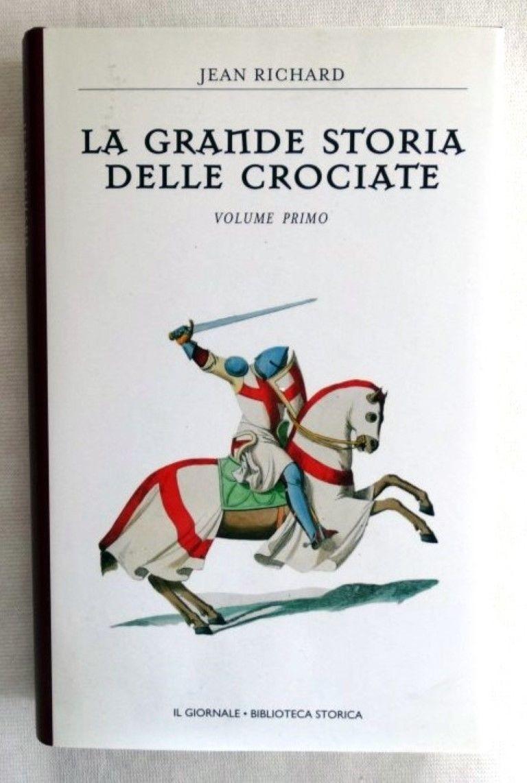 La grande storia delle crociate. Vol.I,RICHARD Jean,Newton & Compton
