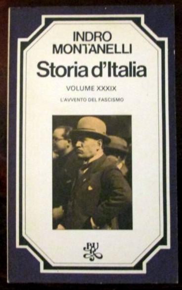Storia d'Italia. L'avvento del fascismo. Volume XXXIX,Indro Montanelli,Biblioteca Universale Rizzoli