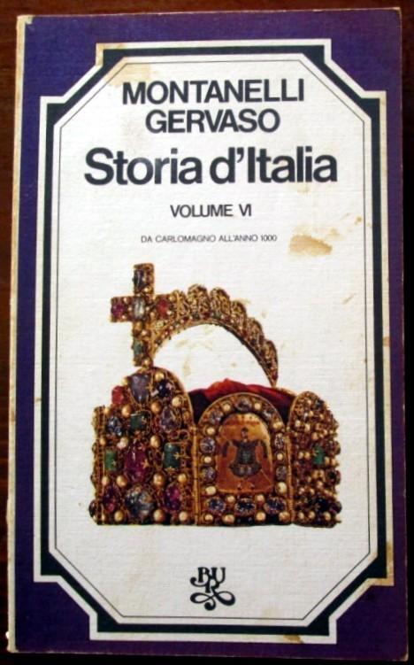 Storia d'Italia. Da Carlomagno all'anno 1000. Volume VI,Indro Montanelli, Roberto Gervaso,Biblioteca Universale Rizzoli