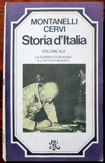 Storia d'Italia. La guerra di Spagna e il patto di Monaco. Vol XLII,Indro Montanelli, Mario Cervi,Biblioteca Universale Rizzoli