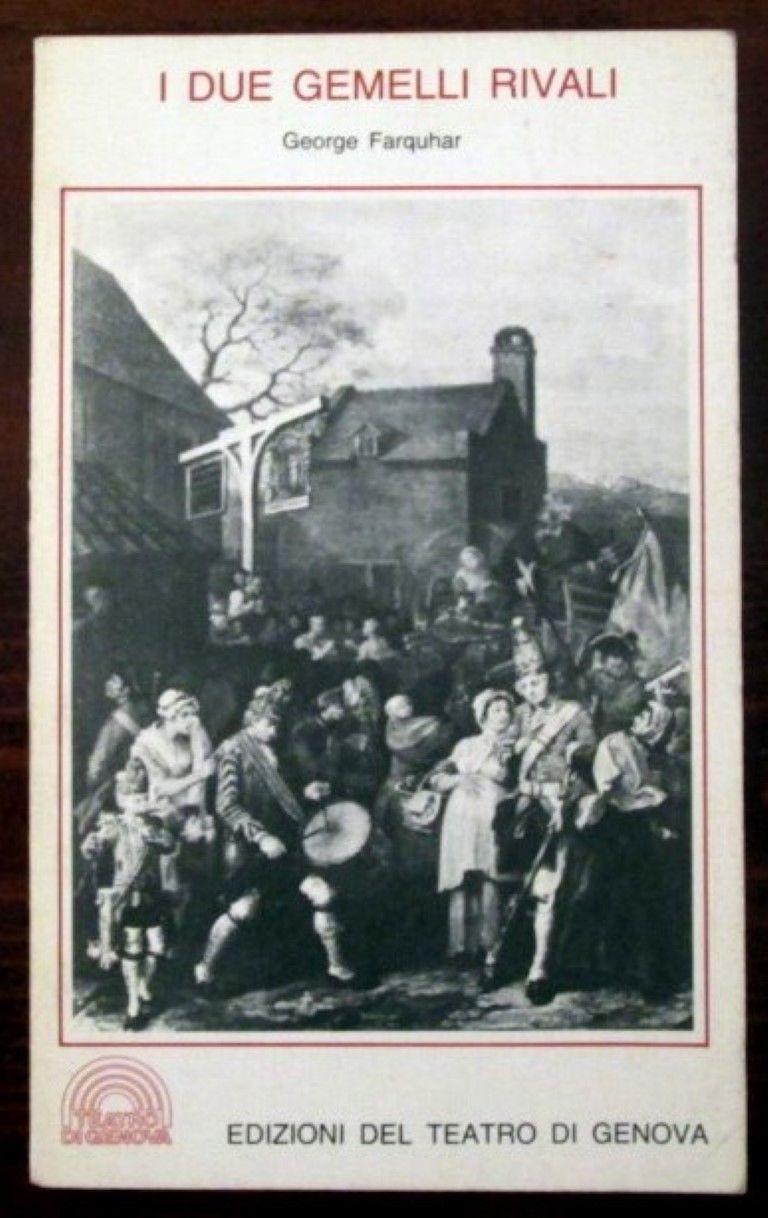 I due gemelli rivali,George Farquhar,Edizioni del teatro di Genova