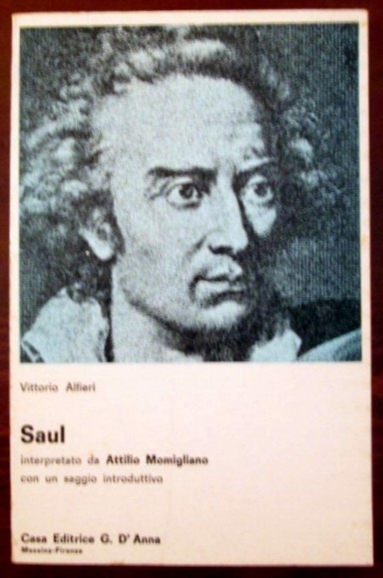 Saul. Interpretato da Attilio Momigliano con un saggio introduttivo,Vittorio Alfieri,Casa editrice G. D'Anna