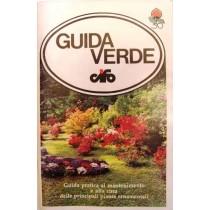 Guida verde. Guida pratica al mantenimento e la cura delle principali piante ornamentali