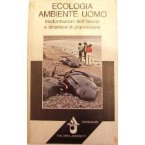 Ecologia ambiente uomo. Trasformazioni dell'habitat e dinamica di popolazione