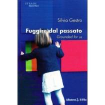 Fuggire dal passato. Grounded for us,Silvia Gestro,Albatros - il Filo