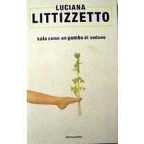 Sola come un gambo di sedano,Luciana Littizzetto,Mondadori