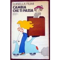 Cambia che ti passa,Luisella Fiumi,Mondadori