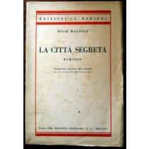 La città segreta,Hugh Walpole,Casa per edizioni popolari S.A.