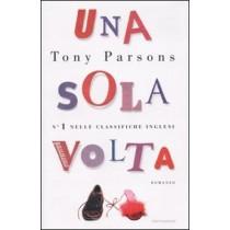 Sola Volta Tony Parsons Arnoldo Mondadori Editore