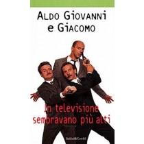 In Televisione Sembravano Più Alti Aldo Giovanni E Giacomo Baldini Castoldi Dalai Editore