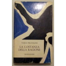 La costanza della ragione,PRATOLINI VASCO ,Mondadori
