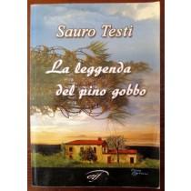 La leggenda del pino gobbo,Sauro Testi,Edizioni il Foglio