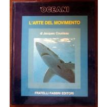 Gli oceani. L'arte del movimento,Jacques Cousteau, Serge Bertino,Fratelli Fabbri