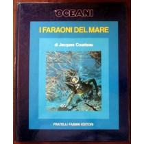 Gli oceani. I faraoni del mare,Jacques Cousteau, Serge Bertino,Fratelli Fabbri