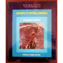 Gli oceani. Istinto e intelligenza,Jacques Cousteau, Serge Bertino,Fratelli Fabbri