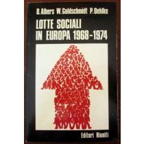 Lotte sociali in Europa 1968-1974,Detlev Alberts, Werner Goldschmidt, Paul Oehlke,Editori Riuniti