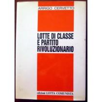 Lotte di classe e partito rivoluzionario,Arrigo Cervetto,Lotta comunista