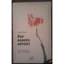 Per essere sereni.Piccola guida alla tranquillità.,Pierre Talec,Paoline