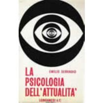 Psicologia Dell'Attualità,Emilio Servadio,Longanesi & C