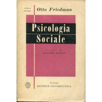 Introduzione alla psicologia sociale . a cura di Gualtiero Sarfatti,Otto Friedman,Editrice Universitaria