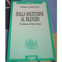 Dalla solitudine al silenzio,Elisabetta Gardini Di Palo,Sagep