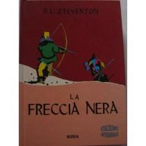 La freccia nera. Racconto delle Due Rose,Robert Louis Stevenson,Mursia